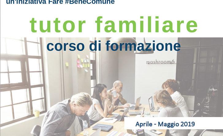Corso Tutor familiare – progetto Fare #BeneComune