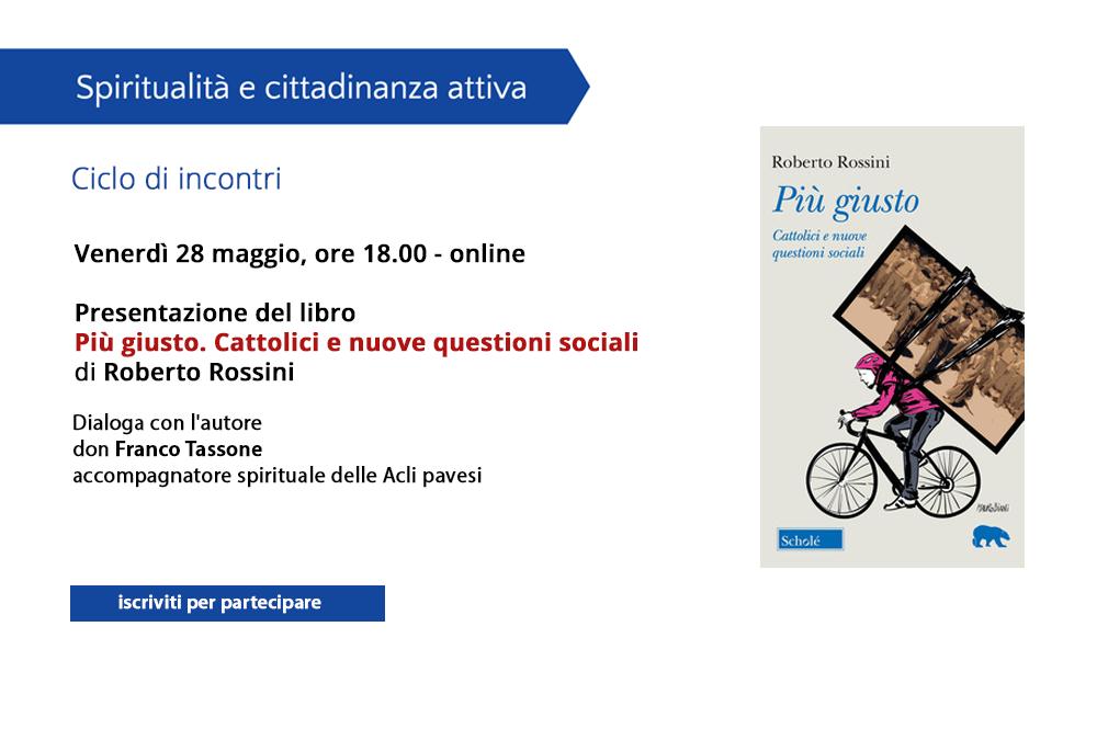 """Presentazione del libro """"Più giusto. Cattolici e nuove questioni sociali"""""""