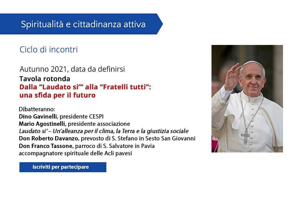 """Dalla """"Laudato sì"""" a """"Fratelli tutti"""": una sfida per il futuro – dibattito online"""